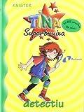 Tina Superbruixa, detectiu (Catalá - A PARTIR DE 8 ANYS - PERSONATGES - Tina Superbruixa)