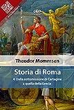 Storia di Roma. Vol. 4: Dalla sottomissione di Cartagine a quella della Grecia (Liber Liber)