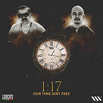1:17 Our Time Ain't Free (feat. Rich G)