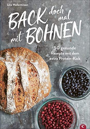 Back doch mal mit Bohnen - 50 proteinreiche Trendrezepte von Pizza bis Brownie. Das Backbuch für die gesunde Proteinküche mit überwiegend glutenfreien Rezepten.