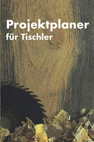 Projektplaner für Tischler: Projektplaner für Tischler 100 Seiten für Zeichnungen Materialplanung und Notizen Notizbuch für DIY Handwerker Schreiner Holzarbeit Möbel