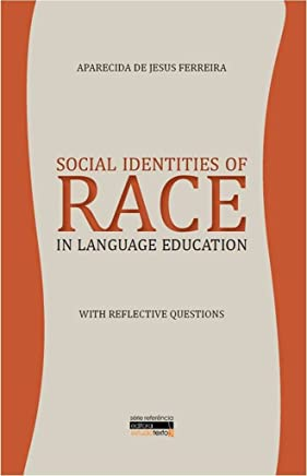 Social Identities of Race in Language Education: With Reflective Questions (English Edition)