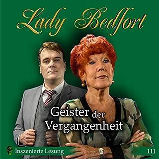 Geister Der Vergangenheit     Lady Bedfort 111              Autor:                                                                                                                                 Michael Eickhorst                               Sprecher:                                                                                                                                 Dennis Rohling                      Spieldauer: 1 Std. und 37 Min.     Noch nicht bewertet     Gesamt 0,0