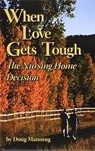 Best when love gets tough the nursing home decision Reviews