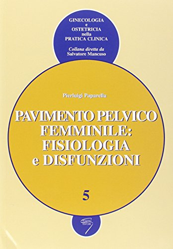 Pavimento pelvico femminile: fisiologia e disfunzioni
