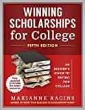 Winning Scholarships for College: An Insider's Guide to Paying for College