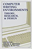 Computer Writing Environments: Theory Research and Design