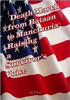 Death March from Bataan to Manchuria: Raising a Survivor's Voice