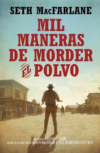Mil Maneras De Morder El Polvo Spanish Edition Ebook Macfarlane Seth Kindle Store