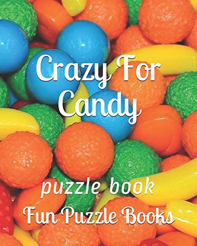 Crazy For Candy: puzzle book (Fun Puzzle Books, Band 23)