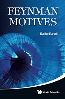 Feynman Motives by Matilde Marcolli(2009-12-30)
