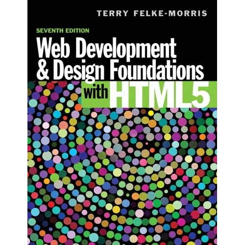 Web Development and Design Foundations with HTML5 (7th Edition)