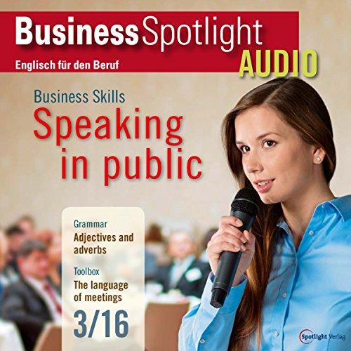 Business Spotlight Audio - Speaking in public. 3/2016 Titelbild