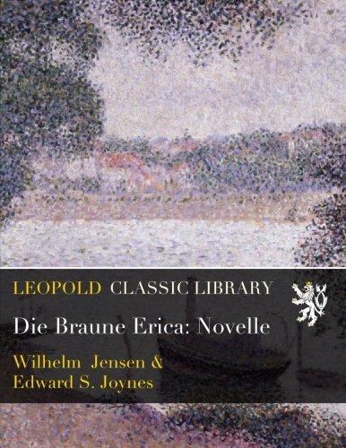Die Braune Erica: Novelle