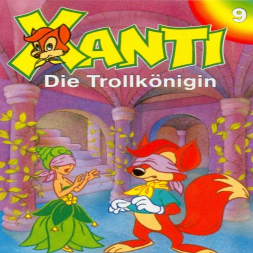 Die Trollkönigin (Xanti 9) Titelbild