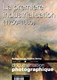 La première industrialisation, (1750-1880) (Dossier n.8061 janvier-février 2008)
