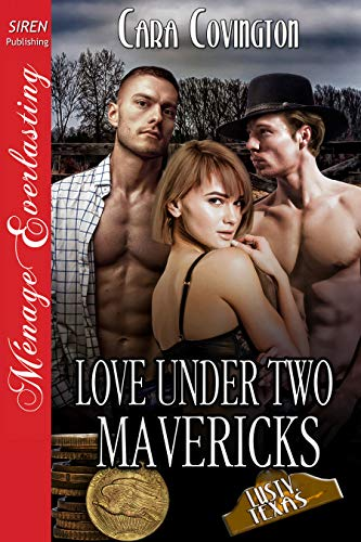 Love Under Two Mavericks [The Lusty, Texas Collection 39] (Siren Publishing Menage Everlasting)