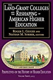 The Land-Grant Colleges and the Reshaping of American Higher Education (Perspectives on the History of Higher Education)