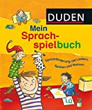 Duden - Mein Sprachspielbuch: Sprachförderung mit Liedern