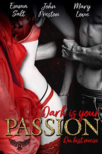 Dark is your PASSION: Du bist mein