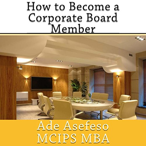 How to Become a Corporate Board Member audiobook cover art