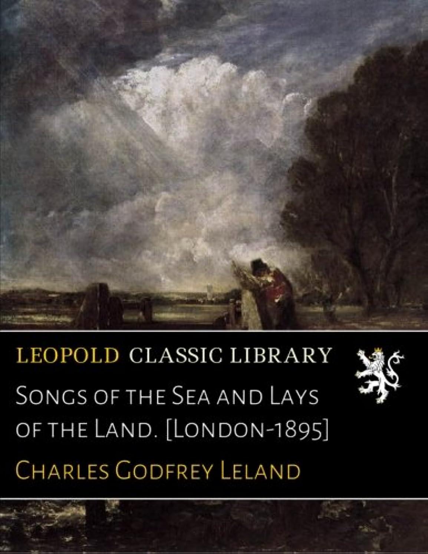 警報光Songs of the Sea and Lays of the Land. [London-1895]