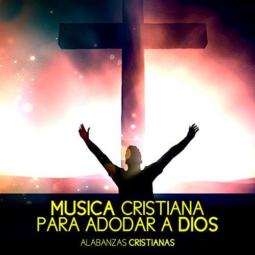 Música Cristiana Para Adorar A Dios