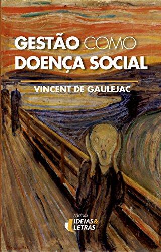 Gestão como doença social: Ideologia, poder gerencialista e fragmentação social