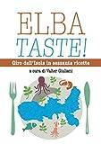 Elba taste! Giro dell'isola in sessanta ricette