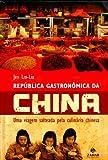 Republica Gastronomica Da China