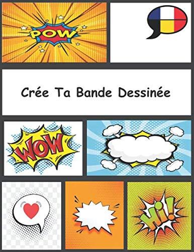 Crée Ta Bande Dessinée: 110 Planches (Pages avec des cases vides) de BD Vierges à Compléter - Enfants 3,4,5,6,7,8,9,10 ans, Ados et Adultes
