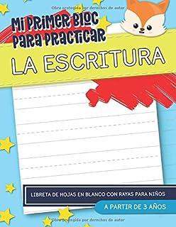 Mi primer bloc para practicar la escritura: Libreta de hojas en blanco con rayas para niños: A partir de 3 años: Más de 10...