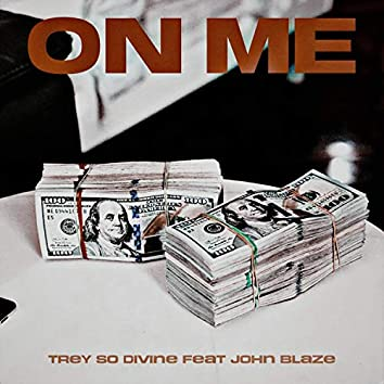 On Me (feat. John Blaze)