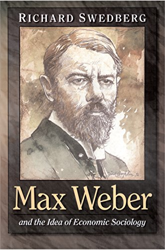 Max Weber and the Idea of Economic Sociology (English Edition)