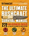 Outdoor Life: The Ultimate Bushcraft Survival Manual: 272 Wilderness Skills