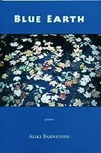 Blue Earth: Poems by Aliki Barnstone (2004-05-01)