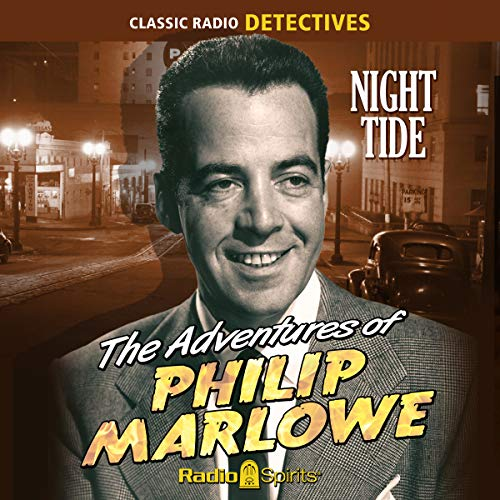 Philip Marlowe: Night Tide                   By:                                                                                                                                 Original Radio Broadcast                               Narrated by:                                                                                                                                 Gerald Mohr                      Length: 9 hrs and 57 mins     Not rated yet     Overall 0.0