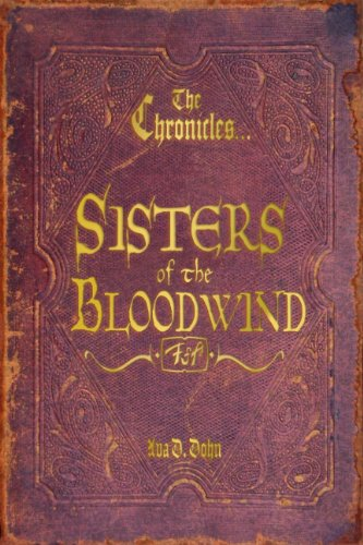 Book: The Chronicles of Heaven's War, Book I - Sisters of the Bloodwind by Ava D. Dohn