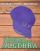 Elementary & Intermediate Algebra Plus NEW MyLab Math with Pearson eText -- Access Card Package (3rd Edition) (Sullivan, Struve & Mazzarella, Developmental Math Series)