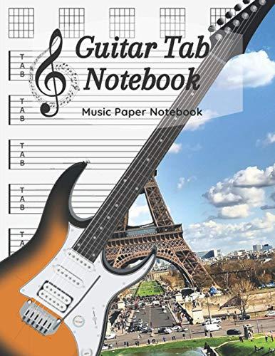 Guitar Tab Notebook: Blank Guitar Tablature Music Note, Music Paper Notebook / 120 Pages / 8.5 x 11 / Paris Notebook N1