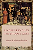 Understanding the Middle Ages: The Transformation of Ideas and Attitudes in the Medieval World