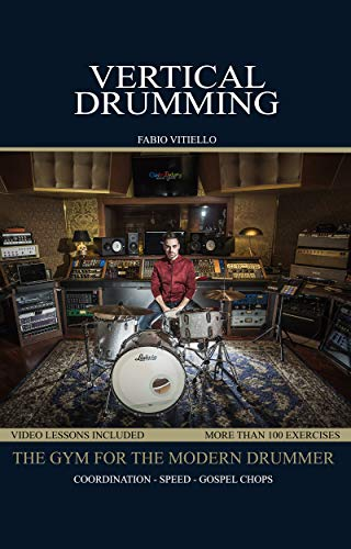 Vertical Drumming [English]: The gym for the modern drummer (English Edition)