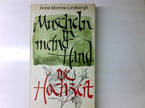Muscheln in meiner Hand : Die Hochzeit. Die Gedichte übertrug Peter Stadelmayer