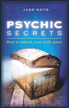Psychic Secrets: How to Unlock Your Sixth Sense by [Jade-Sky, Stacey Demarco]