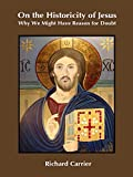 On the Historicity of Jesus: Why We Might Have Reason for Doubt