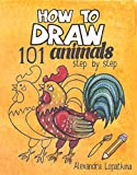 How to Draw 101 Animals: Step by Step, Easy Drawing for Kids and Toddlers (Kids Can Draw)