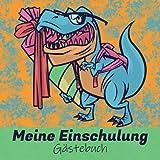 Meine Einschulung Gästebuch: Erinnerungsbuch an den ersten Schultag für Mädchen und Jungen I Geschenk zur Einschulungsfeier I Dino mit Schultüte und Rucksack
