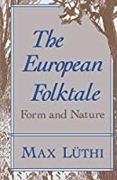 The European Folktale: Form and Nature (Folklore Studies in Translation)