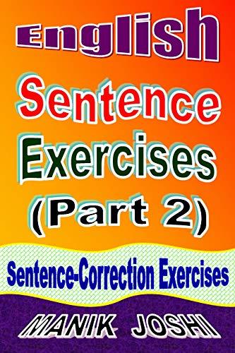 English Sentence Exercises (Part 2): Sentence Correction Exercises (English Worksheets Book 5) (English Edition)