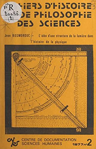 L'idée d'une structure de la lumière dans l'histoire de la physique: Des origines à Fresnel (French Edition)